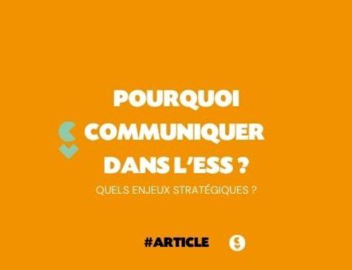 Pourquoi communiquer dans l'ESS ? Quels sont les enjeux stratégiques et les besoins ?