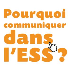 Dans quels buts communique-t-on dans l'ESS ?
