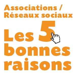 les associations et les réseaux sociaux 5 bonnes raisons
