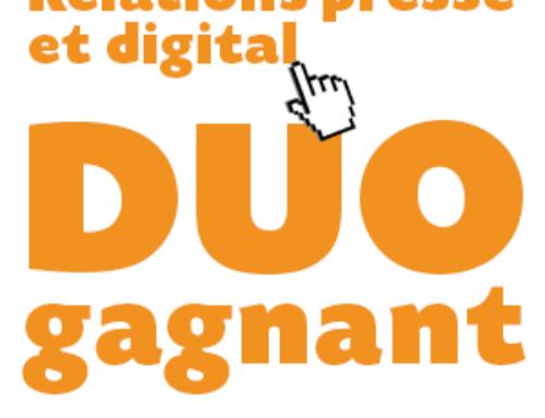 RELATIONS PRESSE ET DIGITAL : LE DUO GAGNANT POUR VOTRE ASSOCIATION